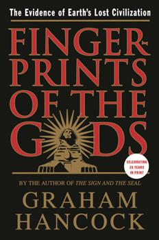 Fingerprints of the Gods: A Quest for the Beginning and the End 0385258283 Book Cover