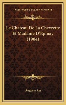 Hardcover Le Chateau de la Chevrette et Madame D'Epinay Book
