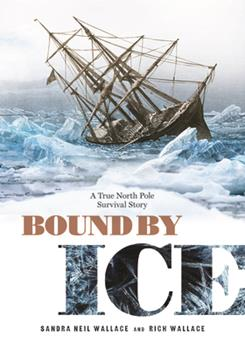 Bound by Ice: A True North Pole Survival Story 1629794287 Book Cover