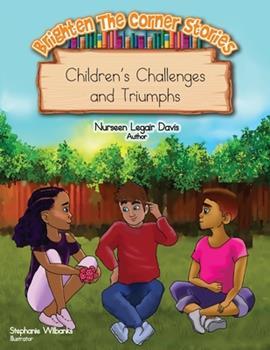 Paperback Brighten The Corner Stories: Children's Challenges and Triumphs Book
