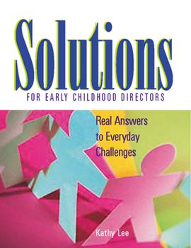 Solutions for Early Childhood Directors: Real Answers to Everyday Challenges 0876592299 Book Cover