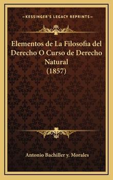 Hardcover Elementos de la Filosof?a Del Derecho O Curso de Derecho Natural Book