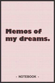 Paperback Memos of My Dreams - to Draw and Note down Your Dreams Memories, Emotions and Interpretations : 6 X9 Notebook with 110 Blank Lined Pages Book