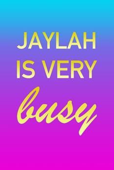 Paperback Jaylah : I'm Very Busy 2 Year Weekly Planner with Note Pages (24 Months) - Pink Blue Gold Custom Letter J Personalized Cover - 2020 - 2022 - Week Planning - Monthly Appointment Calendar Schedule - Plan Each Day, Set Goals & Get Stuff Done Book