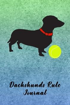 Paperback Dachshunds Rule Journal : Journal Notebook Gift for Dog and Puppy Lovers Book