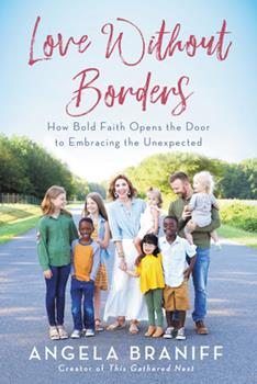 Hardcover Love Without Borders : How Bold Faith Opens the Door to Embracing the Unexpected Book