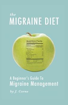 Paperback The Migraine Diet: A Beginner's Guide to Migraine Management Book