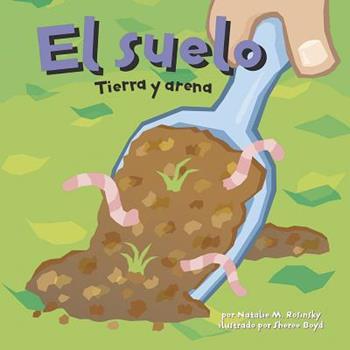 El Suelo/The Floor: Tierra Y Arena/ the Scoop on Soil - Book  of the Ciencia Asombrosa
