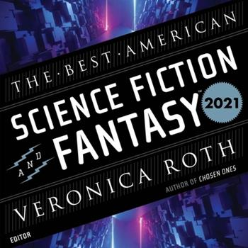 Audio CD The Best American Science Fiction and Fantasy 2021 Book