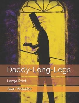 Paperback Daddy-Long-Legs: Large Print [Large Print] Book