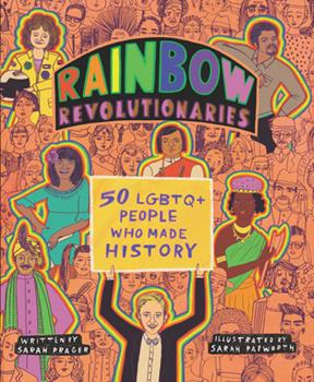 Hardcover Rainbow Revolutionaries: Fifty LGBTQ+ People Who Made History Book