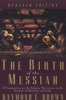 The Birth of the Messiah: A Commentary on the Infancy Narratives in Matthew and Luke - Book  of the Anchor Bible Reference Library
