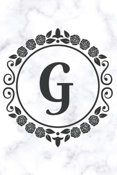 Paperback G : Cute Floral Initial Monogram College Ruled Notebook - Pretty Personalized Lined Journal & Diary for Writing Notes for Students for Girls & Women - Letter G - White Marble Flower Series Book