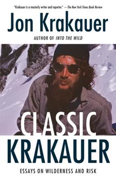 Classic Krakauer: Essays on Wilderness and Risk 1984897691 Book Cover