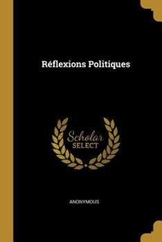 Paperback R?flexions Politiques [French] Book