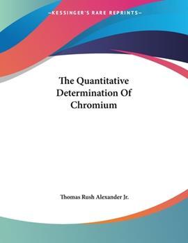 Paperback The Quantitative Determination of Chromium Book