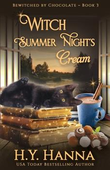 Witch Summer Night's Cream - Book #3 of the Bewitched by Chocolate