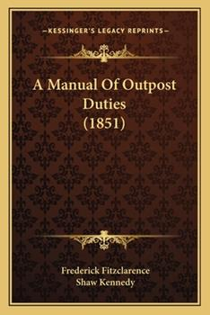 Paperback A Manual of Outpost Duties (1851) Book