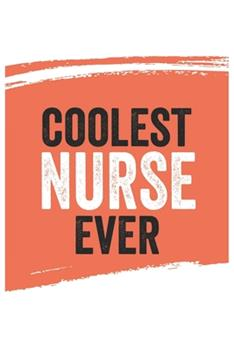 Paperback Coolest Nurse Ever Notebook, Nurses Gifts Nurse Appreciation Gift, Best Nurse Notebook a Beautiful : Lined Notebook / Journal Gift,, 120 Pages, 6 X 9 Inches, Personal Diary, Great for Nurses, Gift for Nurse, Personalized Journal, Customized Journal Book