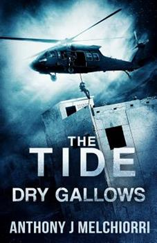 The Tide: Dry Gallows - Book #9 of the Tide