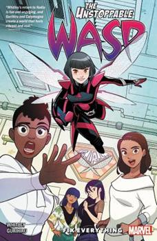 The Unstoppable Wasp: Unlimited, Vol. 1: Fix Everything - Book #1 of the Unstoppable Wasp 2018