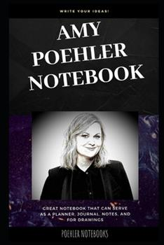 Paperback Amy Poehler Notebook : Great Notebook for School or As a Diary, Lined with More Than 100 Pages. Notebook That Can Serve As a Planner, Journal, Notes and for Drawings Book