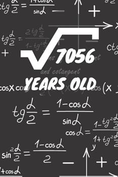Paperback 7056 Years Old : 84. Birthday Ruled Math Diary Notebook or Mathematics and Physics Guest Nerd Geek Book Journal - Lined Register Pocketbook for Nerds, Geeks and Mathematicians with Lines - Visitors' Book for Boys and Girls Birthdays and Partys Book