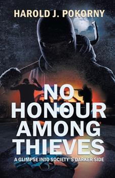 Paperback No Honour Among Thieves: A Glimpse into Society's Darker Side Book