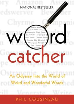 Wordcatcher: An Odyssey into the World of Weird and Wonderful Words 1573444006 Book Cover