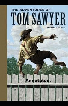 Paperback The Adventures of Tom Sawyer Annotated Book