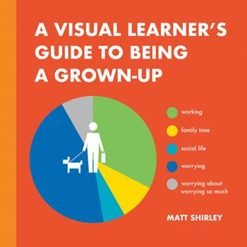 Hardcover A Visual Learner's Guide to Being a Grown-Up Book