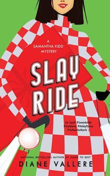 Slay Ride: A Samantha Kidd Mystery - Book #10 of the Samantha Kidd Mystery
