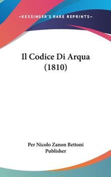 Hardcover Il Codice Di Arqua (1810) Book