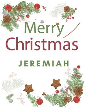 Paperback Merry Christmas Jeremiah : Merry Christmas Year Planner Goal Journal Gift for Jeremiah / Notebook / Diary / Unique Greeting Card Alternative Book