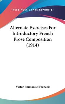 Hardcover Alternate Exercises for Introductory French Prose Composition Book