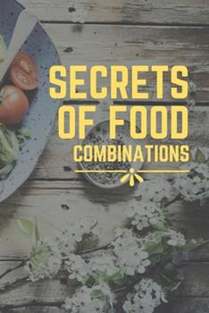 Paperback SECRETS OF FOOD COMBINATIONS: NEW BOOK FOR SECRETS OF FOOD Book