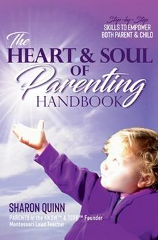 Paperback The Heart & Soul of Parenting Handbook: Step-by-Step Skills to Empower Both Parent & Child Book