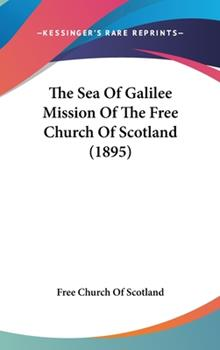 Hardcover The Sea of Galilee Mission of the Free Church of Scotland Book