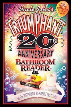 Paperback Uncle John's Triumphant 20th Anniversary Bathroom Reader (Uncle John's Bathroom Reader Annual) Book