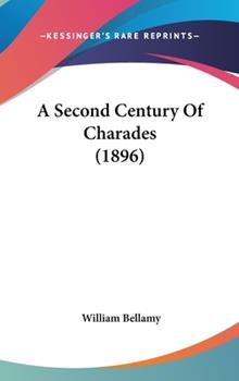 Hardcover A Second Century of Charades (1896) Book