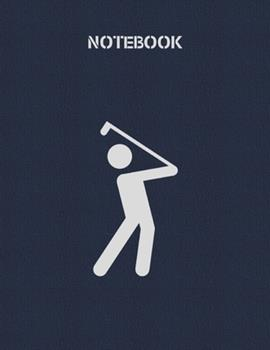 Paperback Notebook : Lined Notebook 100 Pages (8. 5 X 11 Inches), Used As a Journal, Diary, or Composition Book - Golf Book