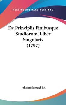 Hardcover De Principiis Finibusque Studiorum, Liber Singularis Book