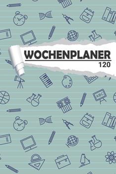 Paperback Wochenplaner Schule : Eleganter Terminplaner I DIN A5 I 120 Seiten I Undatiert I Wochenkalender I Organizer F�r Schule, Uni und B�ro [German] Book