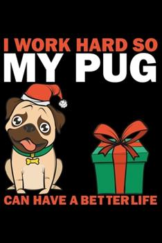 Paperback I Work Hard So My Pug Can Have a Better Life : Pug Life Journal Notebook - Mom Pug Lover Gifts - Pug Lover Pugs Dog Notebook Journal - Pug Owner Present, Funny Pug Diary, Pug Face, New Pug Gifts Book