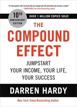 Hardcover The Compound Effect : Jumpstart Your Income, Your Life, Your Success Book