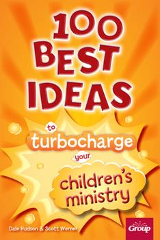 Paperback 100 Best Ideas to Turbocharge Your Children's Ministry Book