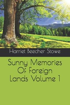 Paperback Sunny Memories Of Foreign Lands Volume 1 Book