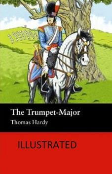 Paperback The Trumpet-Major Illustrated Book