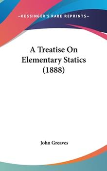 Hardcover A Treatise on Elementary Statics Book