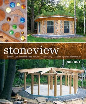 Stoneview: How to Build an Eco-friendly Little Guesthouse 0865715971 Book Cover